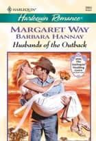Husbands of the Outback - Genni's Dilemma\Charlotte's Choice ebook by Margaret Way, Barbara Hannay