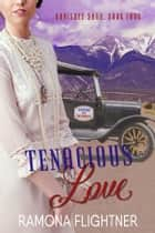 Tenacious Love (Banished Saga, Book Four) - Banished Saga, Book Four ebook by Ramona Flightner
