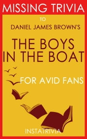 The Boys in the Boat: by Daniel James Brown (Trivia-On-Book) ebook by Trivion Books