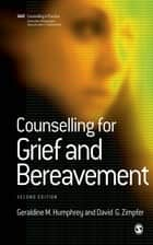 Counselling for Grief and Bereavement ebook by Geraldine M Humphrey, David Zimpfer