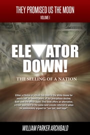 Elevator Down (The Selling of a Nation) ebook by William Parker Archibald