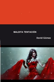 Maldita tentación ebook by David Gómez