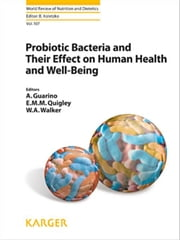 Probiotic Bacteria and Their Effect on Human Health and Well-Being ebook by Guarino, A.