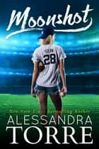 Moonshot ebook by Alessandra Torre