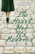 The Heart Has Its Reasons ebook by Maria Duenas