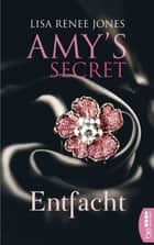 Entfacht - Amy's Secret ebook by Lisa Renee Jones, Kerstin Fricke