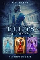 Serenity House: Ella's Journey - A 3 book boxed set ebook by A.W. Exley