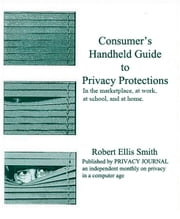 Consumer's Handheld Guide to Privacy Protections ebook by Robert Ellis Smith
