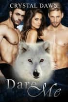 Dare Me ebook by Crystal Dawn