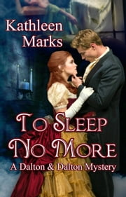 To Sleep No More (A Dalton & Dalton Mystery) ebook by Kathleen Marks