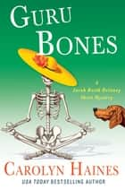 Guru Bones - A Sarah Booth Delaney Short Mystery ebook by Carolyn Haines
