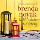 Right Where We Belong - (Silver Springs, #4) audiobook by Brenda Novak