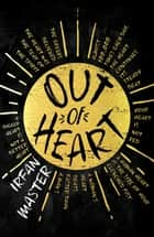 Out of Heart ebook by Irfan Master