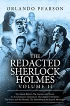 The Redacted Sherlock Holmes - Volume 2 ebook by Orlando Pearson