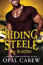 Riding Steele #4: Wanted ebook by