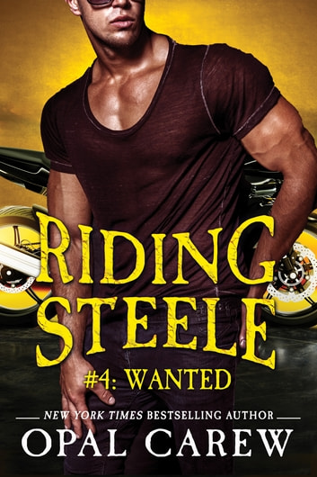 Riding Steele #4: Wanted ebook by Opal Carew