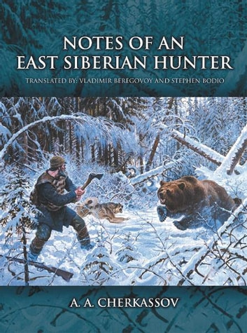 Notes of an East Siberian Hunter ebook by A. A. Cherkassov