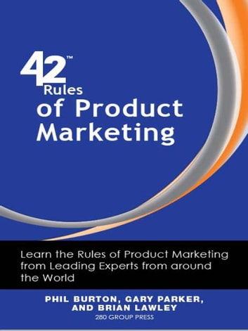 42 Rules of Product Marketing eBook by Phil Burton, Gary Parker, Brian Lawley