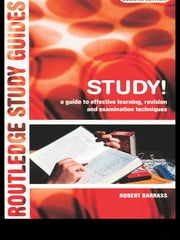 Study! - A Guide to Effective Learning, Revision and Examination Techniques ebook by Robert Barrass