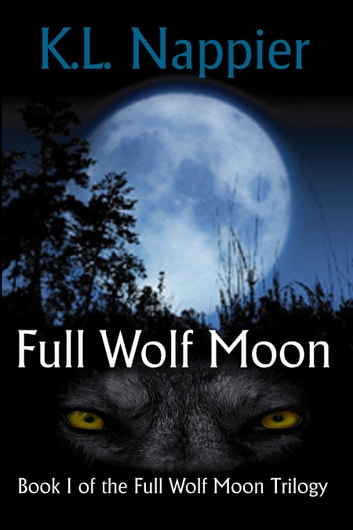 Full Wolf Moon ebook by K.L. Nappier