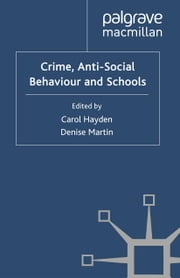 Crime, Anti-Social Behaviour and Schools ebook by
