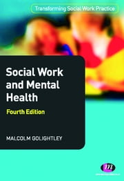 Social Work and Mental Health ebook by Professor Malcolm Golightley