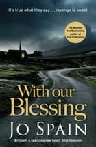 With Our Blessing ebook by Jo Spain