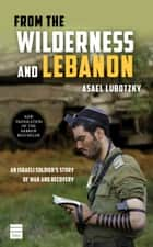 From the Wilderness and Lebanon ebook by Lubotzky, Asael
