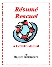 Resume Rescue!: A How-To Manual ebook by Summerford, Stephen