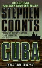 Cuba - A Jake Grafton Novel ebook by Stephen Coonts