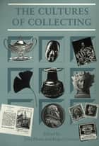Cultures of Collecting ebook by Roger Cardinal