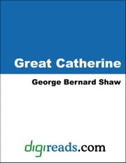 Great Catherine ebook by Shaw, George Bernard