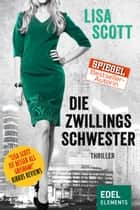 Die Zwillingsschwester ebook by Lisa Scott, Dagmar Roth