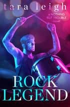 Rock Legend ebook by Tara Leigh