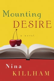 Mounting Desire - A Novel ebook by Nina Killham