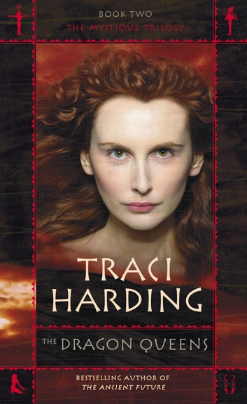 The Dragon Queens ebook by Traci Harding