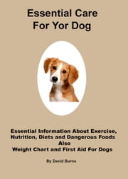 Essential Care For Your Dog ebook by David Burns