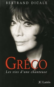 Juliette Greco eBook by Bertrand Dicale