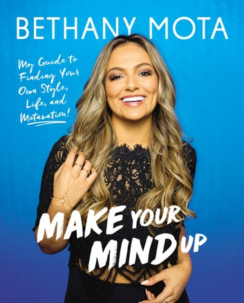 Make Your Mind Up ebook by Bethany Mota