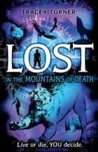 Lost... In the Mountains of Death ebook by Tracey Turner