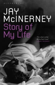The Story of My Life ebook by Jay McInerney