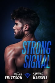 Strong Signal - Cyberlove, #1 ebook by Megan Erickson,Santino Hassell