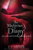 The Magician's Diary ekitaplar by C.J. Archer