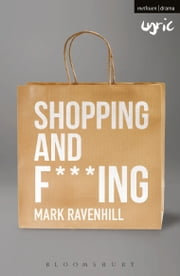 Shopping and F***ing ebook by Mark Ravenhill