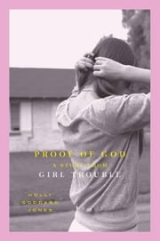 Proof of God ebook by Holly Goddard Jones