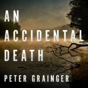 An Accidental Death audiobook by Peter Grainger