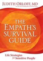The Empath's Survival Guide - Life Strategies for Sensitive People ebook by