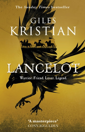 Lancelot - 'A masterpiece' said Conn Iggulden ebook by Giles Kristian