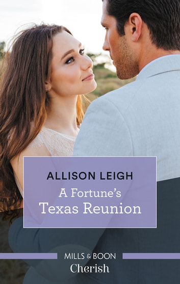 A Fortune's Texas Reunion ebook by Allison Leigh
