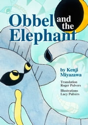 Obbel and the Elephant ebook by Kenji Miyazawa,Lucy Pulvers,Translated by Roger Pulvers